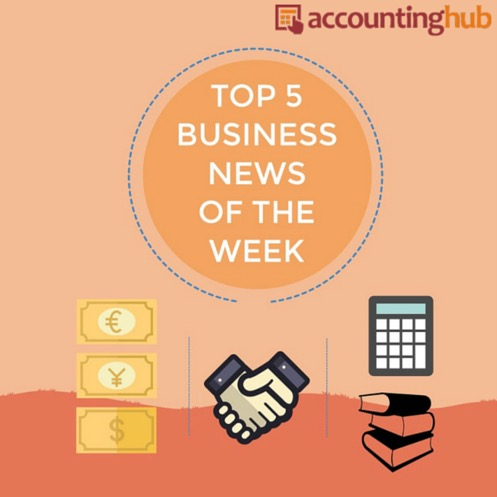TOP 5 BUSINESS NEWS OF THE WEEK