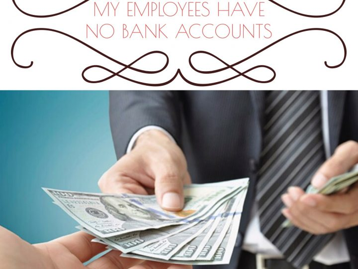 OUR CLIENT EXPERIENCES : MY EMPLOYEES HAVE NO BANK ACCOUNTS
